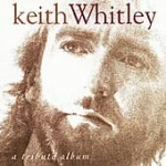 Keith Whitley / A Tribute Album