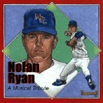 Nolan Ryan (A Musical Tribute)