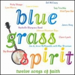 Bluegrass Spirit: Twelve Songs Of Faith